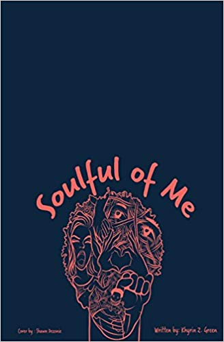 Soulful Of Me: A Poetry Book by Khyrin Z. Green